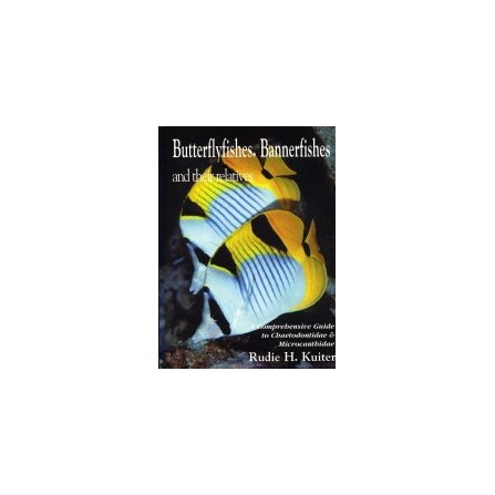 Butterflyfishes, Bannerfishes and their Relatives( Ingles)